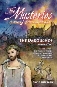 The Mysteries, A Novel of Ancient Eleusis - Volume Two: The Dadouchos