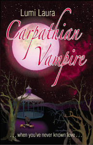 Cover image for Carpathian Vampire, When You've Never Known Love by Lumi Laura